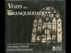 Vozes da Tranquilidade [Canto Gregoriano] - Voices of Tranquility [Grego...