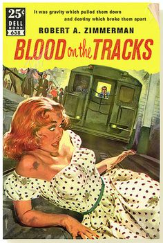 """Classic Albums Reimagined as Books: BLOOD ON THE TRACKS by Robert A. Zimmerman """"Bob Dylan"""""""