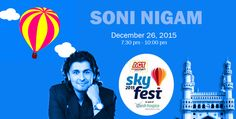 ‪#‎SONUNIGAM‬ is now in ‪#‎Hyderabad‬ To Present Live Concert on Dec26th at ‪#‎SKYFEST‬ 2015 http://www.hyderabadevents.com/event/SKYFEST-2015--Sonu-Nigam-Live-Concert-on-Dec26th-at-Hyderabad