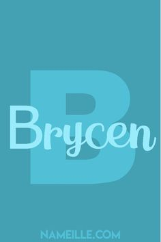 """Brycen I Boy Names That Start with the Letter """"B"""" I Nameille.com"""