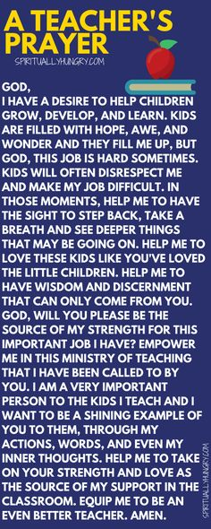 A Teacher's Prayer - Spiritually Hungry You have a lot of responsibility and that's why we created this teacher's prayer for you. Prayer for a teacher is essential as it helps equip you to stand strong in the Lord. Teacher Devotions, Teacher Encouragement Quotes, Preschool Teacher Quotes, Teacher Prayer, School Prayer, Teaching Quotes, Prayer For Teachers, Teaching Ideas, Being A Teacher Quotes