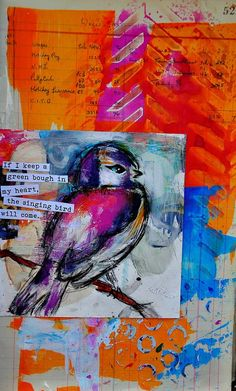 a little bird by Dina Wakley, very talented painter/collage artist