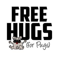 Free Hugs, Pugs, Animals, Type, Facebook, Photos, Shirts, Design, Art