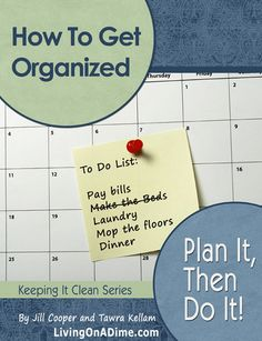 How To Get Organized: Plan it, Then Do It!