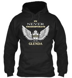 Never Underestimate The Power Of Glenda Black Sweatshirt Front