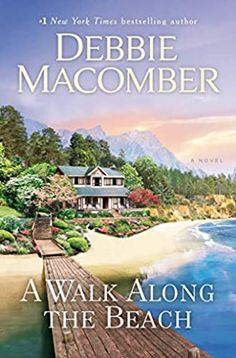 Free eBook A Walk Along the Beach: A Novel Author Debbie Macomber Debbie Macomber, Great Books, New Books, Books To Read, See You Around, Cottages By The Sea, Thing 1, Family Is Everything, Free Reading