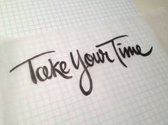 Take Your Time (Tracing)