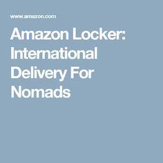 Amazon Locker: International Delivery For Nomads
