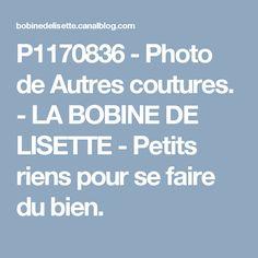 P1170836 - Photo de Autres coutures. - LA BOBINE DE LISETTE - Petits riens pour se faire du bien.
