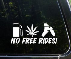 No free rides! Funny die cut vinyl car/truck window decal  Price : $3.50 http://kickassdecals.hostedbywebstore.com/rides-Funny-vinyl-truck-window/dp/B007VWEZF6