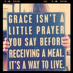 Grace isn't a little prayer