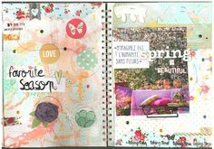 art journal spring & photo - o si chou delfstef Spring Photos, Scrap, Layout, Beautiful, Art Journaling, Flowers, Page Layout