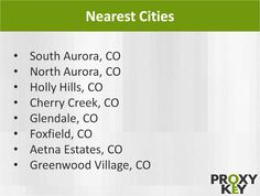South Aurora, CO, North Aurora, CO, Holly Hills, CO, Cherry Creek, CO, Glendale, CO, Foxfield, CO, Aetna Estates, CO and Greenwood Village, CO.
