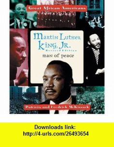 Martin Luther King, Jr Man of Peace (Great African Americans Series) (9780894903021) Patricia McKissack, Fredrick McKissack , ISBN-10: 0894903020  , ISBN-13: 978-0894903021 ,  , tutorials , pdf , ebook , torrent , downloads , rapidshare , filesonic , hotfile , megaupload , fileserve