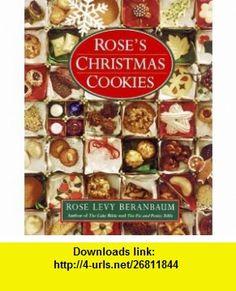 Roses Christmas Cookies (9780688101367) Rose Levy Beranbaum , ISBN-10: 0688101364  , ISBN-13: 978-0688101367 ,  , tutorials , pdf , ebook , torrent , downloads , rapidshare , filesonic , hotfile , megaupload , fileserve