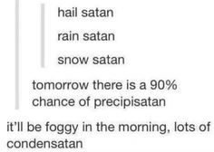 Satan's weather forecast.