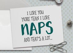 Cute Love Card, Funny Love Card, I Love You As Much As I Love Naps,5.5 x 4.25 Inch (A2) #iloveyou