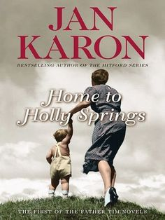 Home to Holly Springs by Jan Karon in 2008
