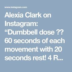 """Alexia Clark on Instagram: """"Dumbbell dose 60 seconds of each movement with 20 seconds rest! 4 ROUNDS! #alexiaclark #queenofworkouts #menshealthmag #womenshealthmag…"""" • Instagram"""