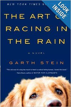 The Art of Racing in the Rain: A Novel: Garth Stein: 9780061537967: Amazon.com: Books - I absolutely LOVED this book!