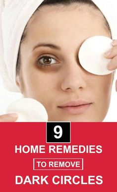 9 Home Remedies To Remove Dark Circles Natural Acne Remedies, Home Remedies For Acne, Skin Care Remedies, Dark Circles Makeup, Dark Circles Under Eyes, Dark Spot Remover For Face, Beginner Makeup Kit, Circle Face, Dark Circle Remedies
