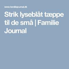 Strik lyseblåt tæppe til de små   Familie Journal