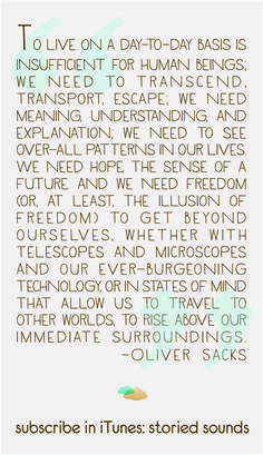 Oliver Sacks quote used in our show on transcendence - Storied Sounds