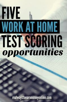 Want to work from home as a test scorer? Here are 5 companies that are regularly hiring. Some pay up to $25 an hour.