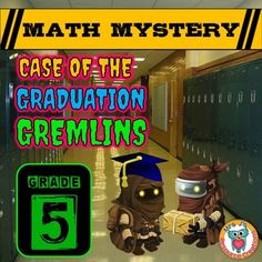 End of the Year math Activity, This End of the Year common core aligned Math Mystery (Grade 5) Case of The Graduation Gremlins is a math mystery where students must solve a variety of math questions to reveal clues to help them find where the terrible gremlins are hiding!