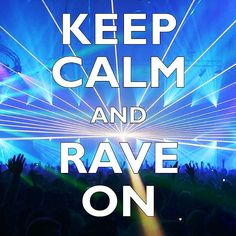 Rave lights! Keep calm, party animals.