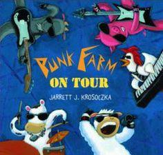 """Punk Farm"" by Jarrett Krosoczka {download the songs from the website to go along with the books}"