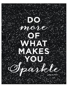 Do More of What Makes You Sparkle Print - Inspirational - Motivational - Glitter