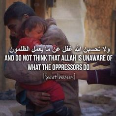 """""""And do not think that Allah is unaware of what the oppressors do"""" Qur'an Allah Quotes, Quran Quotes, Qoutes, Hindi Quotes, Quotations, Allah Islam, Islam Quran, Quran Surah, Hadith"""
