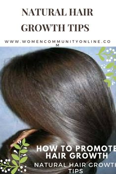 How to Promote Hair Growth: Natural Hair Growth Tips