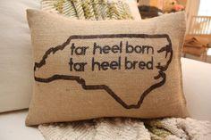 Tar Heel Born, Tar Heel Bred Burlap Pillow. https://www.etsy.com/listing/161650267/burlap-pillow-tar-heel-born-tar-heel?ref=listing-shop-header-3