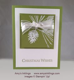 Ornamental Pine stamp set in heat embossed w white powder. Old Olive card stock and ink for sentiment. note mounted on same color mat for tone-on-tone