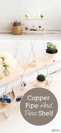 This simple and easy copper pipe shelving is perfect for displaying your precious handmade trinkets and candles in a modern, stylish way. How-to here: http://www.ehow.com/how_12343265_diy-standing-copper-pipe-pine-shelf.html?utm_source=pinterest.com&utm_medium=referral&utm_content=freestyle&utm_campaign=fanpage