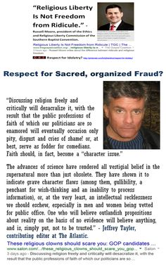 "God's Political Party: Should we respect or ridicule sacred, organized fraud?  https://www.pinterest.com/pin/540924605221612926/ ""Discussing religion freely and critically will desacralize it, with the result that the public professions of faith of which our politicians are so enamored will eventually occasion only pity, disgust and cries of shame! or, at best, serve as fodder for comedians. Faith should, in fact, become a ""character issue."" https://www.pinterest.com/pin/119908408805444117/"