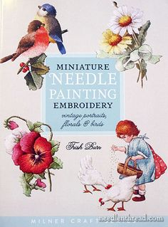 Miniature Needle Painting Embroidery by Trish Burr   Great site to learn embroidery stitches