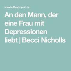 An den Mann, der eine Frau mit Depressionen liebt|Becci Nicholls