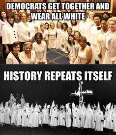 Democrat = Klan... that is all!