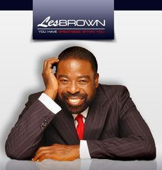 Les Brown is a motivational speaker. his life story is amazing and one that shows great determination. He was born in an abandoned building in Miami and was given up for adoption. i always aspire to have the work ethic that he does and the determination to succeed.