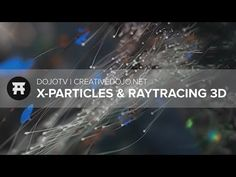 DojoTV: X-Particles, End of Raytracing 3D, and C4D Modeling - YouTube