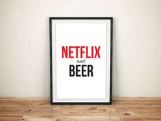 Netflix and BEER  PRINTABLE FILE  5 Sizes  by SimplyByChase, $3.67+ Gifts For Beer Lovers, Typography Poster, Craft Beer, Netflix, Wall Decor, Printables, Handmade Gifts, Crafts, Etsy