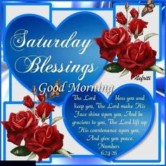 Saturday Blessings Good Morning Quote With Hearts And Roses Blessed Morning Quotes, Good Morning God Quotes, Blessed Quotes, Morning Inspirational Quotes, Morning Blessings, Good Morning Messages, Morning Prayers, Morning Sayings, Night Quotes