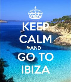 KEEP CALM & GO TO IBIZA