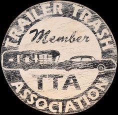 TTA ~ Trailer Trash Association