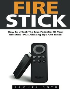 Fire Stick: How To Unlock The True Potential Of Your Fire Stick - Plus Amazing Tips And Tricks! Fire Stick For Tv, Amazon Fire Stick, Amazon Fire Tv, Amazon Echo, Cable Tv Alternatives, Deal Sites, Android Secret Codes, Amazon Hacks, Computer Technology