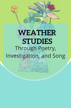 Nellie Edge Kindergarten Seminars offers many chances to introduce weather studies through poetry, investigation, and song. Find more examples at  http://nellieedge.com/celebrate-language/poems-weather/