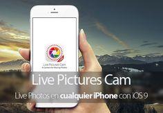Live Pictures Cam, Live Photos como las del iPhone 6s en cualquier iPhone con iOS 9